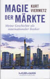 Bericht Geschäfts Kurt F. Viermetz - Magie der Märkte. Me...